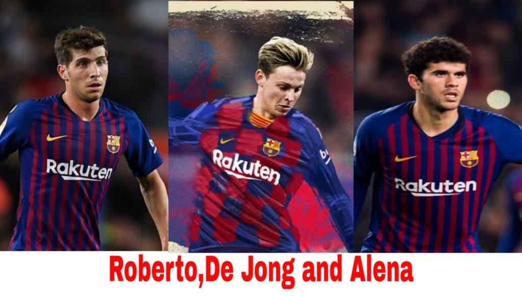 Carles Alena,Frenkie de Jong and Sergi Roberto