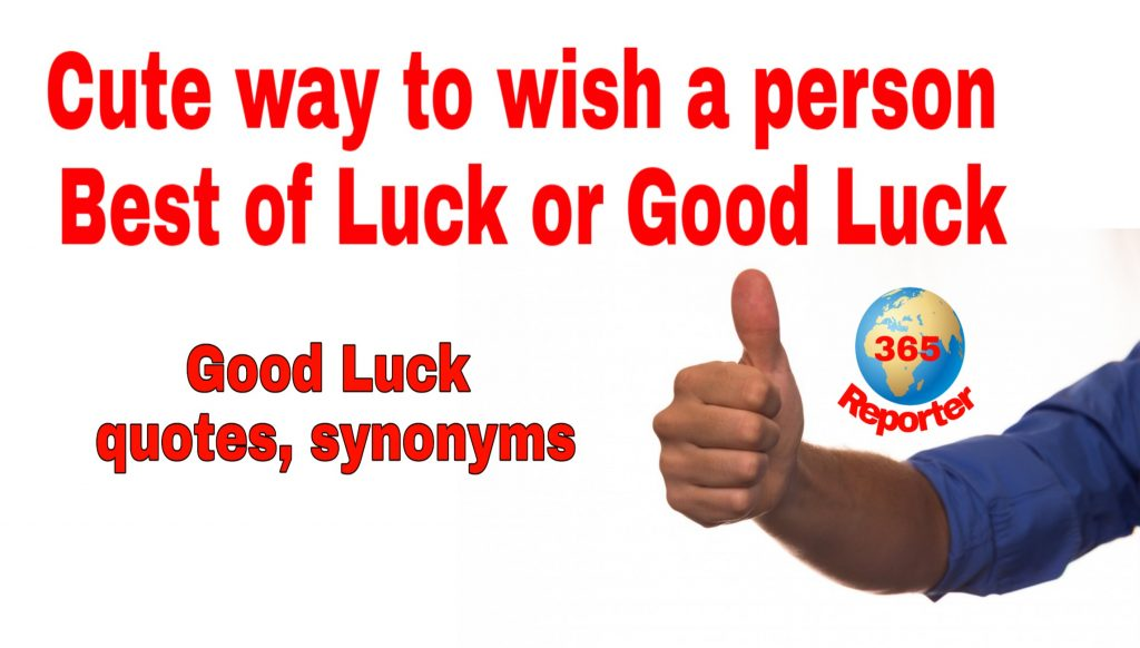 How do I wish someone Best of Luck Good Luck quotes, synonyms