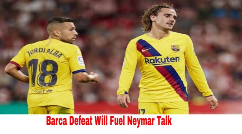 Barca Defeat Will Fuel Neymar Talk Barcelona Vs Athletic Bilbao