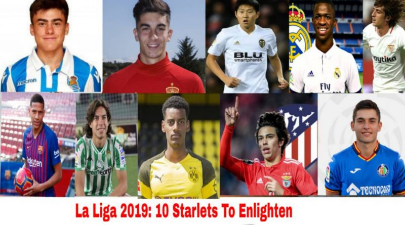 La Liga 2019। 10 Starlets To Enlighten The Season