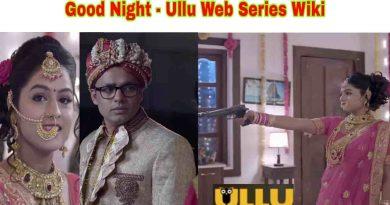 Good Night Ullu Web Series Wiki Cast, Original Names, Story, Release Date