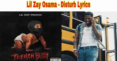 Lil Zay Osama - Disturb Lyrics from Trench Baby Album
