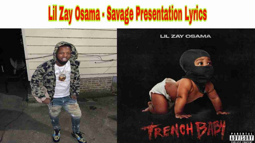 Lil Zay Osama - Savage Presentation Lyrics from Trench Baby Album