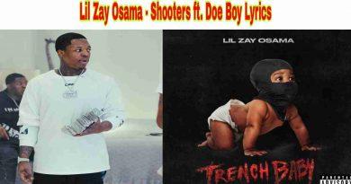 Lil Zay Osama - Shooters ft. Doe Boy Lyrics from Trench Baby Album