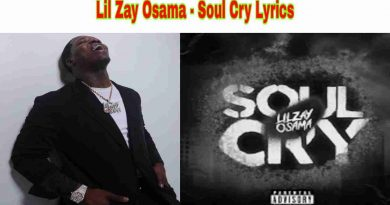 Lil Zay Osama Soul Cry Lyrics from Trench Baby Album 2021