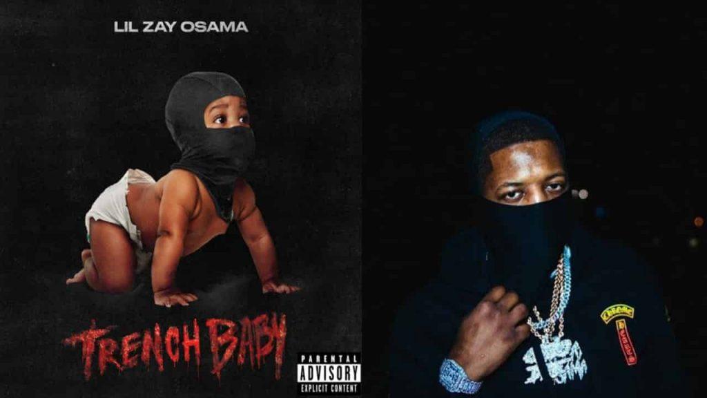Lil Zay Osama - Trench Baby - Upcoming Rap Album Song Lyrics