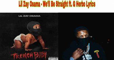Lil Zay Osama - We ll Be Straight ft. G Herbo Lyrics from Trench Baby Album