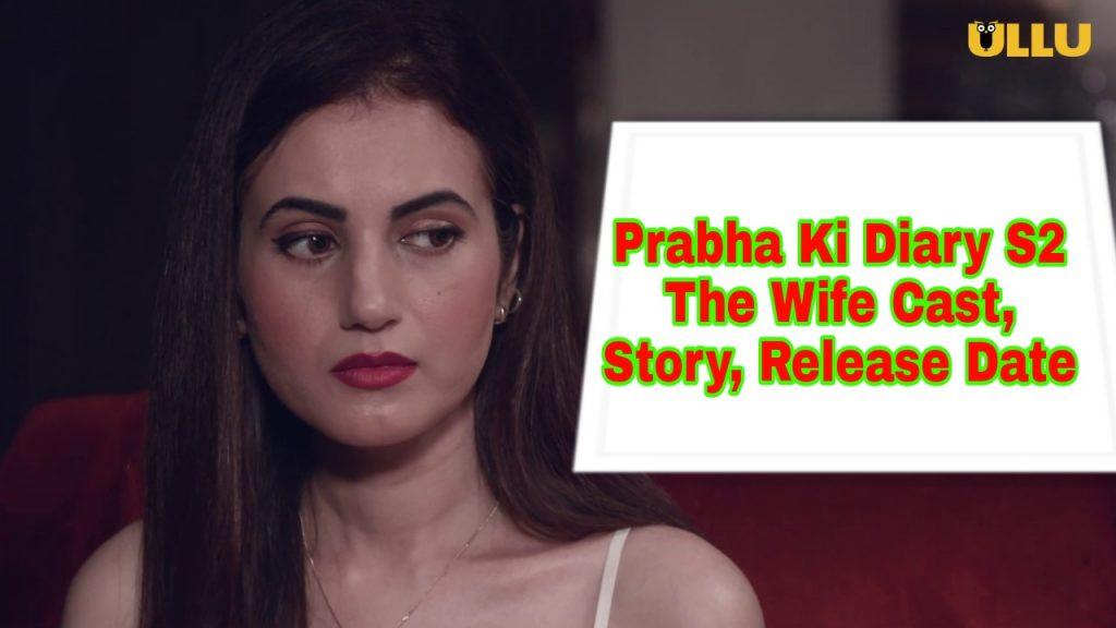 Natasha Kirthi and Karan to lead Prabha Ki Diary 2 The Wife Ullu