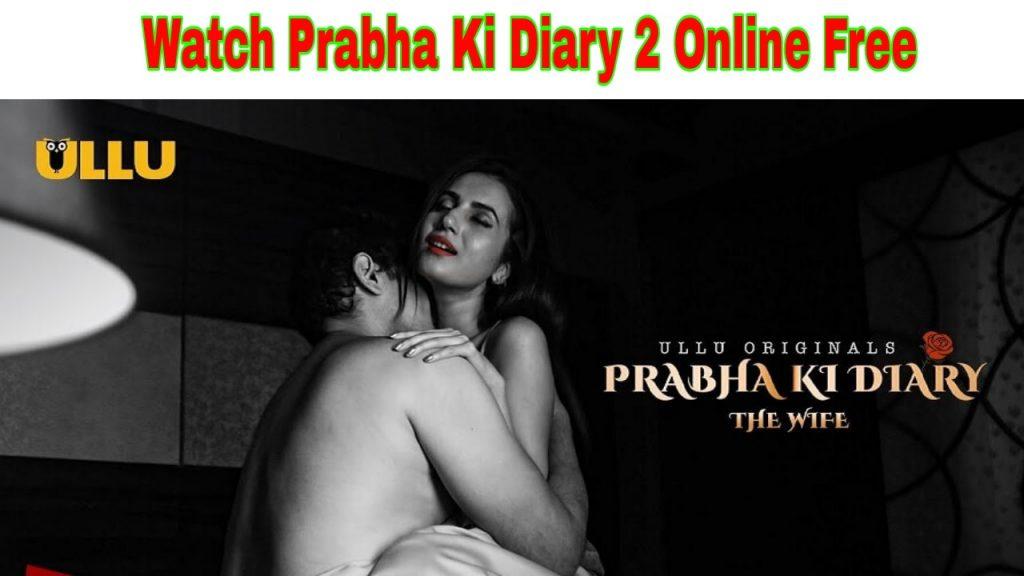 Prabha Ki Diary 2 The Wife leaked watch online free HD Ullu