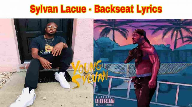Sylvan Lacue - Backseat Lyrics Young Sylvan EP.1 2021