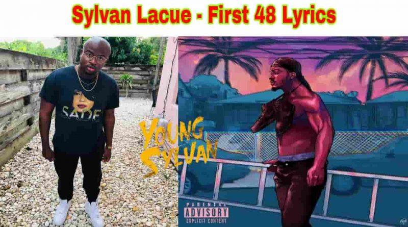 Sylvan Lacue - First 48 Lyrics Young Sylvan EP.1 2021