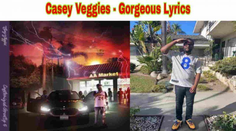 casey veggies gorgeous lyrics from cg5 2021 album