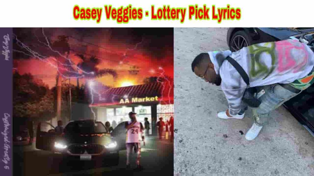 casey veggies lottery pick lyrics from cg5 2021 album