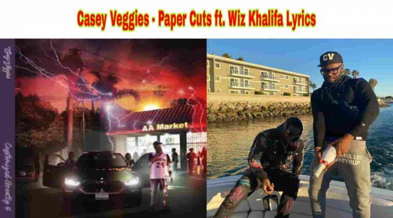 casey veggies paper cuts lyrics from cg5 2021 album