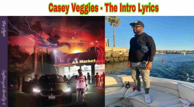 casey veggies the intro lyrics from cg5 2021 album