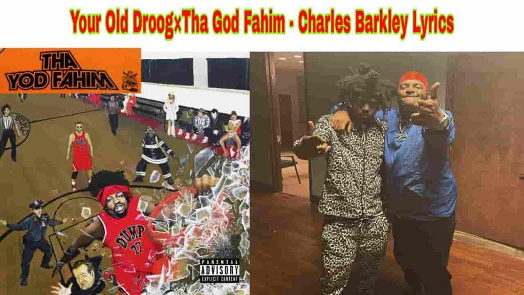your old droog and tha god fahim charles barkley lyrics