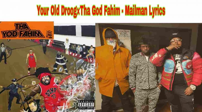 your old droog and tha god fahim mailman lyrics