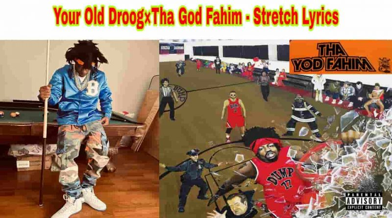 your old droog and tha god fahim stretch lyrics