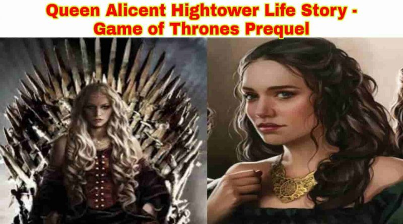 alicent hightower wiki, marriage, death - game of thrones prequel