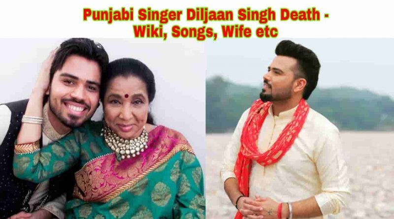 diljaan singh wiki death songs wife age