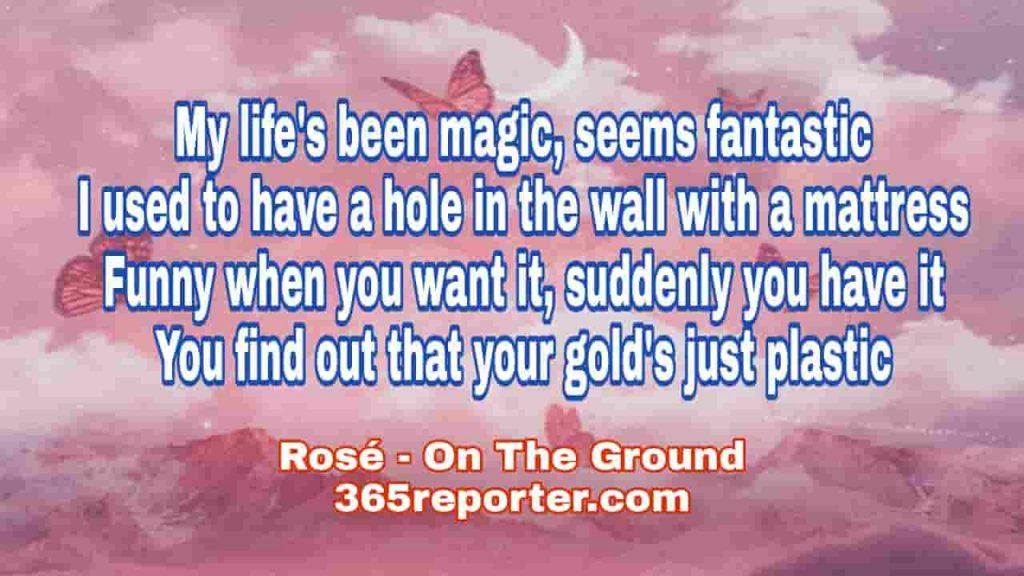on the ground song lyrics rose