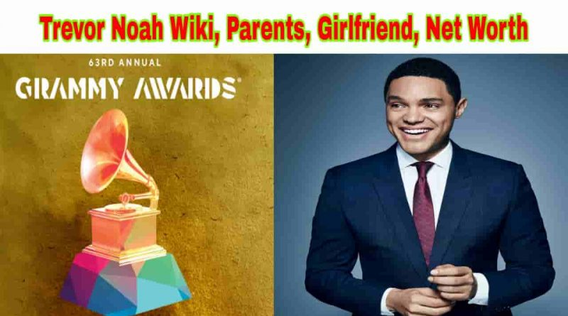 trevor noah wiki, net worth, salary, father, girlfriend name