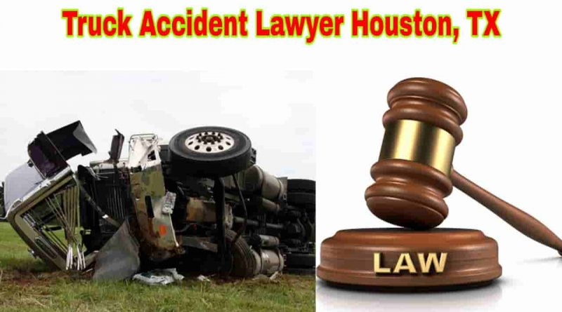 truck accident attorney houston texas usa general advice