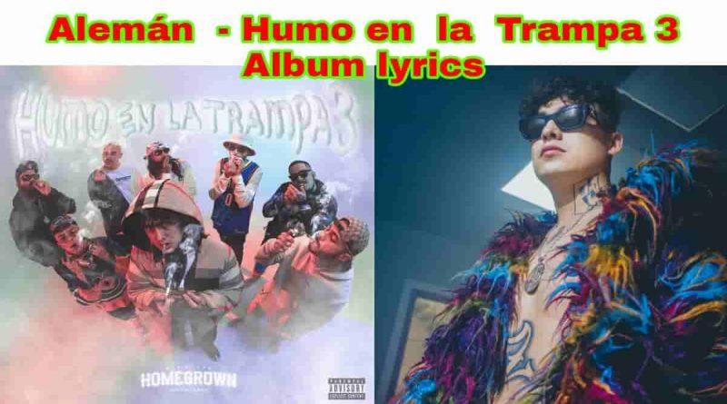 aleman humo en la trampa 3 lyrics full album