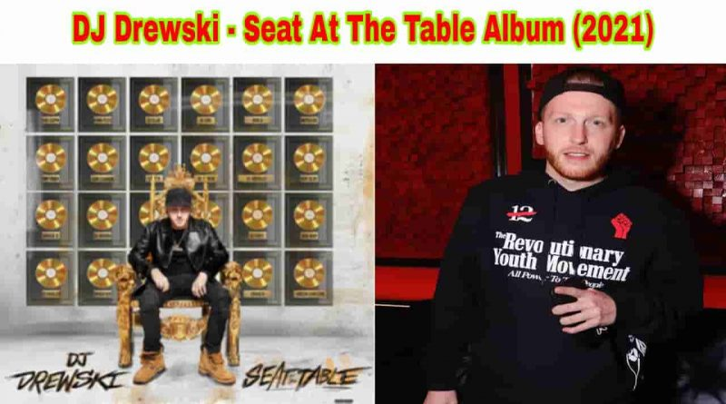 dj drewski seat at the table album song 2021