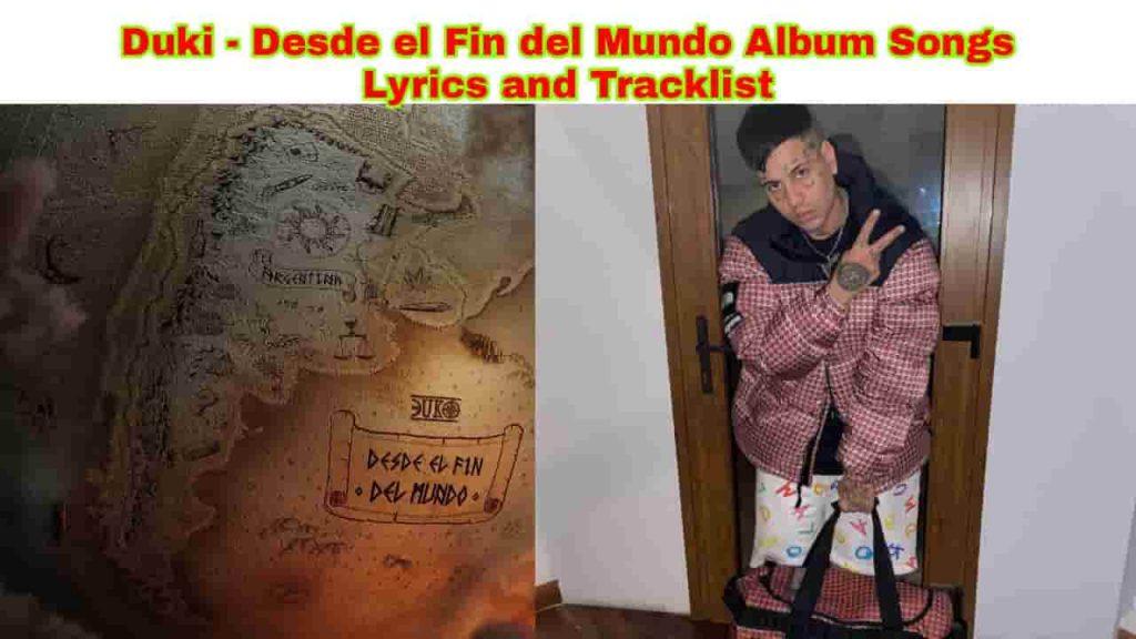 duki desde el fin del mundo lyrics and tracklist 2021 album