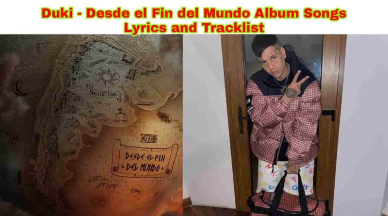 duki desde el fin del mundo lyrics and tracklist 2021 album
