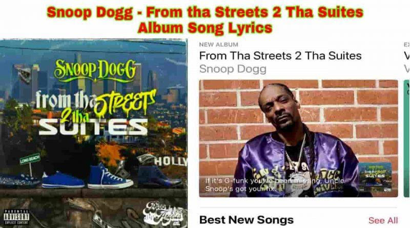 from tha streets 2 tha suites full album lyrics snoop dogg