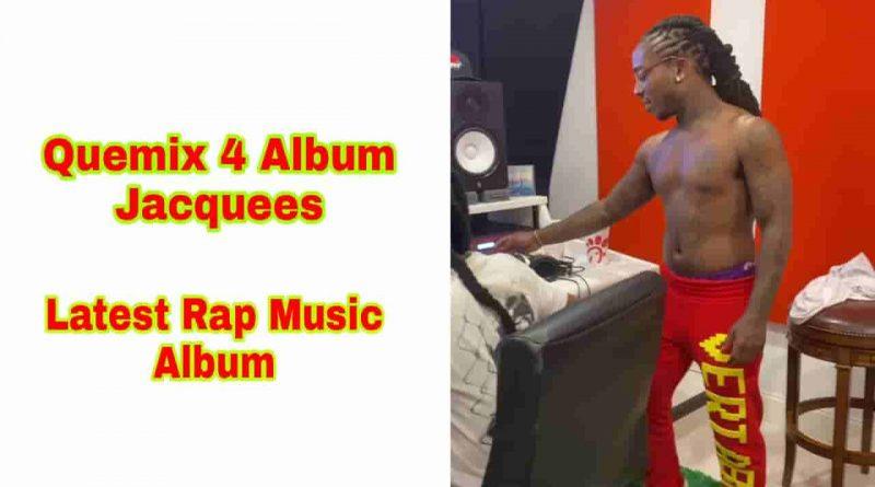 jacquees quemix 4 full aibum tracklist and lyrics