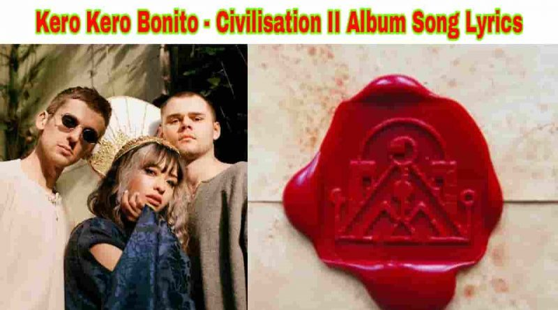 kero kero bonito civilisation 2 ep lyrics