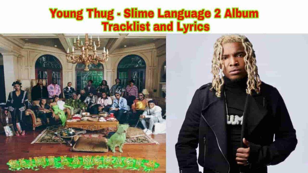 young thug slime language 2 album tracklist and lyrics
