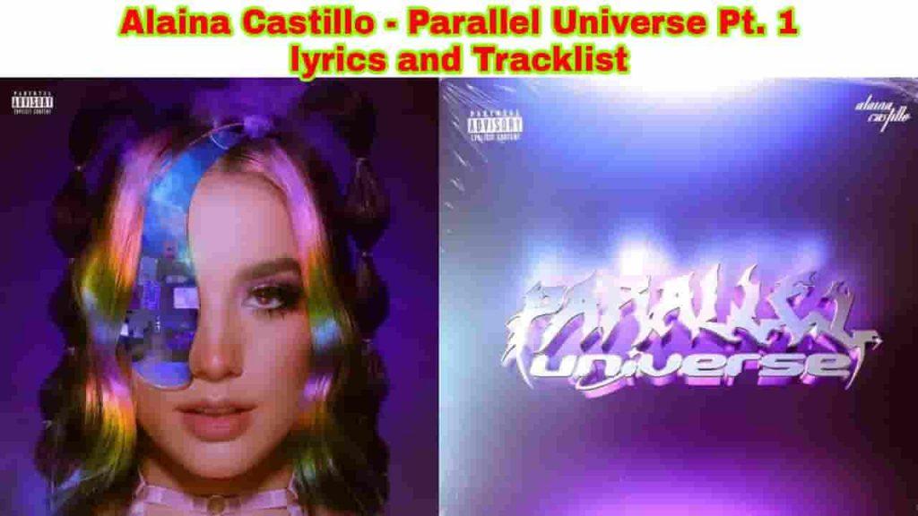 alaino castillo parallel universe pt 1 lyrics and tracklist album