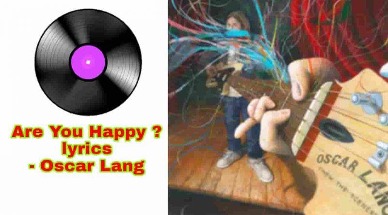 are you happy lyrics oscar lang
