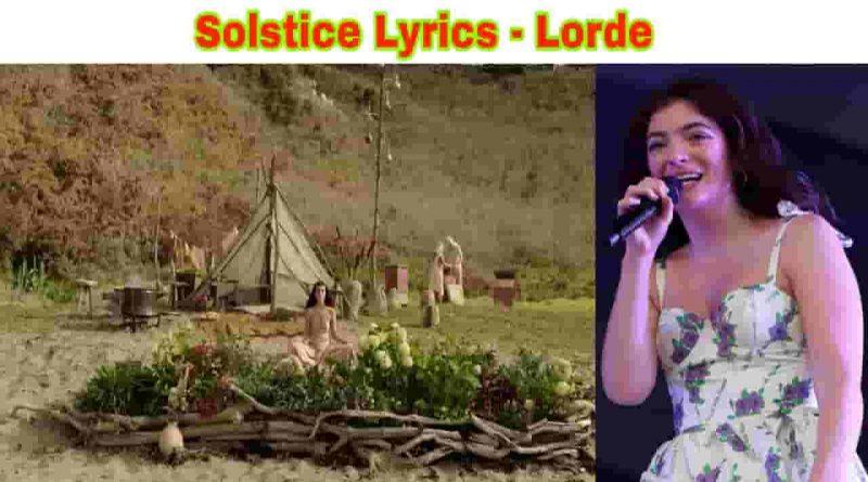 solstice lyrics lorde solar power 2021 new pop song