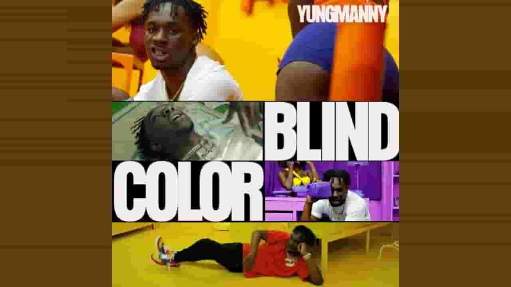 color blind lyrics yungmanny yung manny new rap song 2021