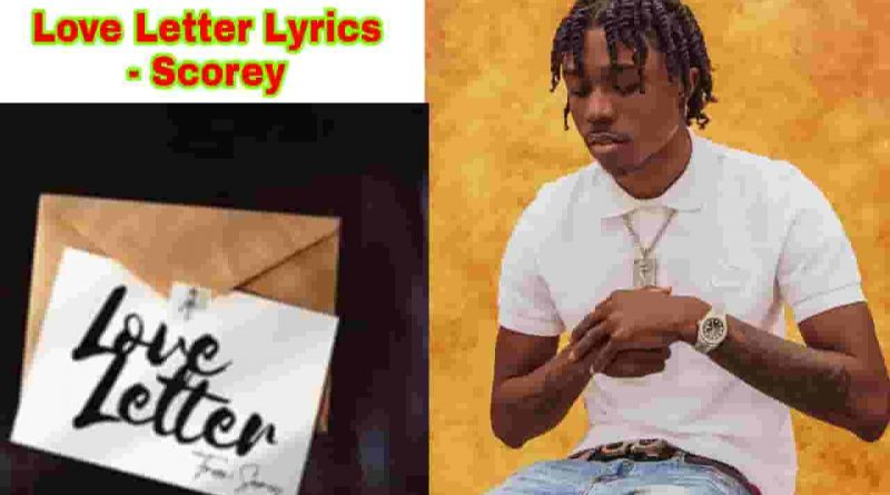 love letter lyrics scorey new rap song 2021