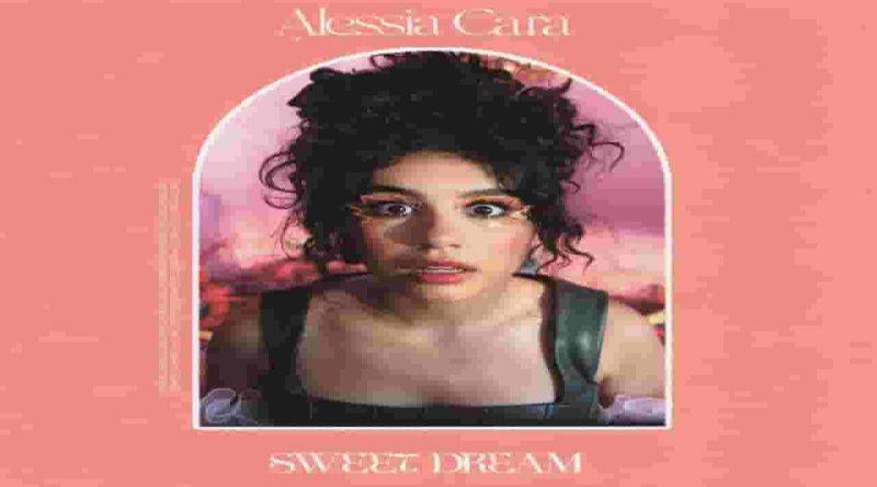 sweet dream lyrics alessia cara latest pop song 2021