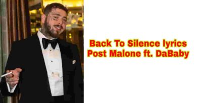 Back To Silence Lyrics Post Malone ft DaBaby New Rap Song 2021
